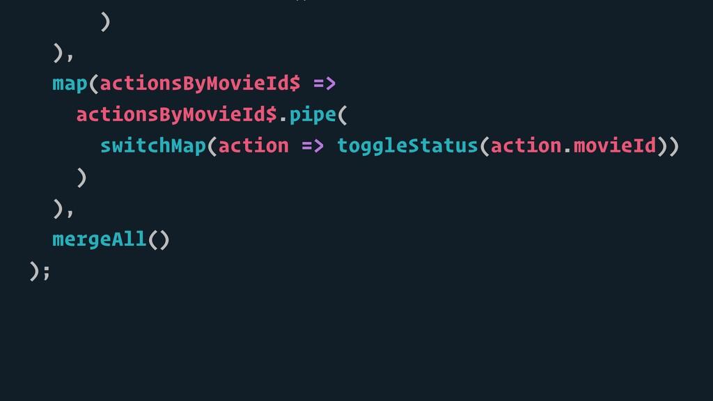 ) ), map(actionsByMovieId$ => actionsByMovieId$...