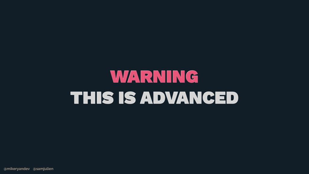 @mikeryandev @samjulien WARNING THIS IS ADVANCE...