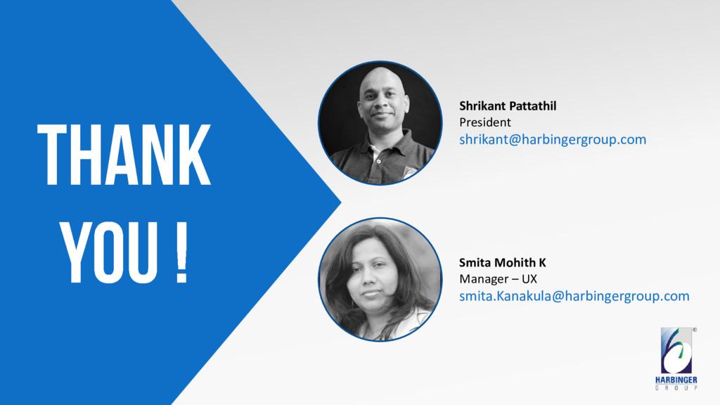 Smita Mohith K Manager – UX smita.Kanakula@harb...