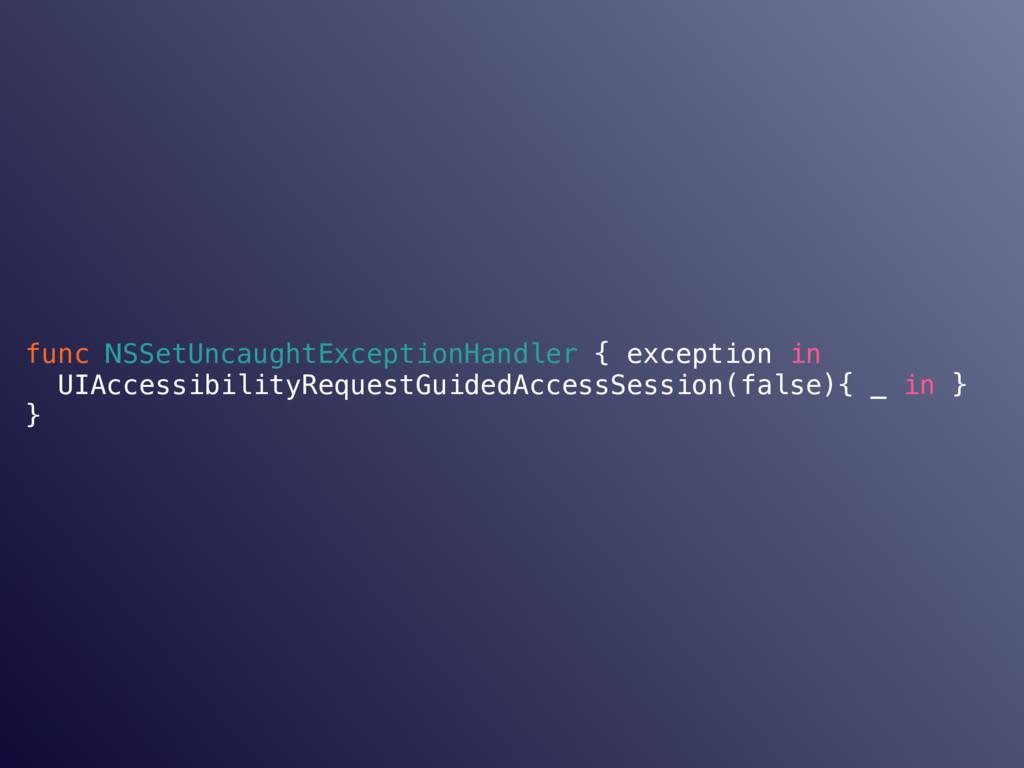 func NSSetUncaughtExceptionHandler { exception ...