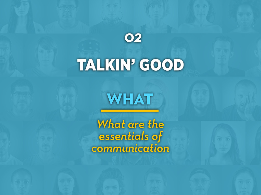 TALKIN' GOOD 02 WHAT What are the essentials of...