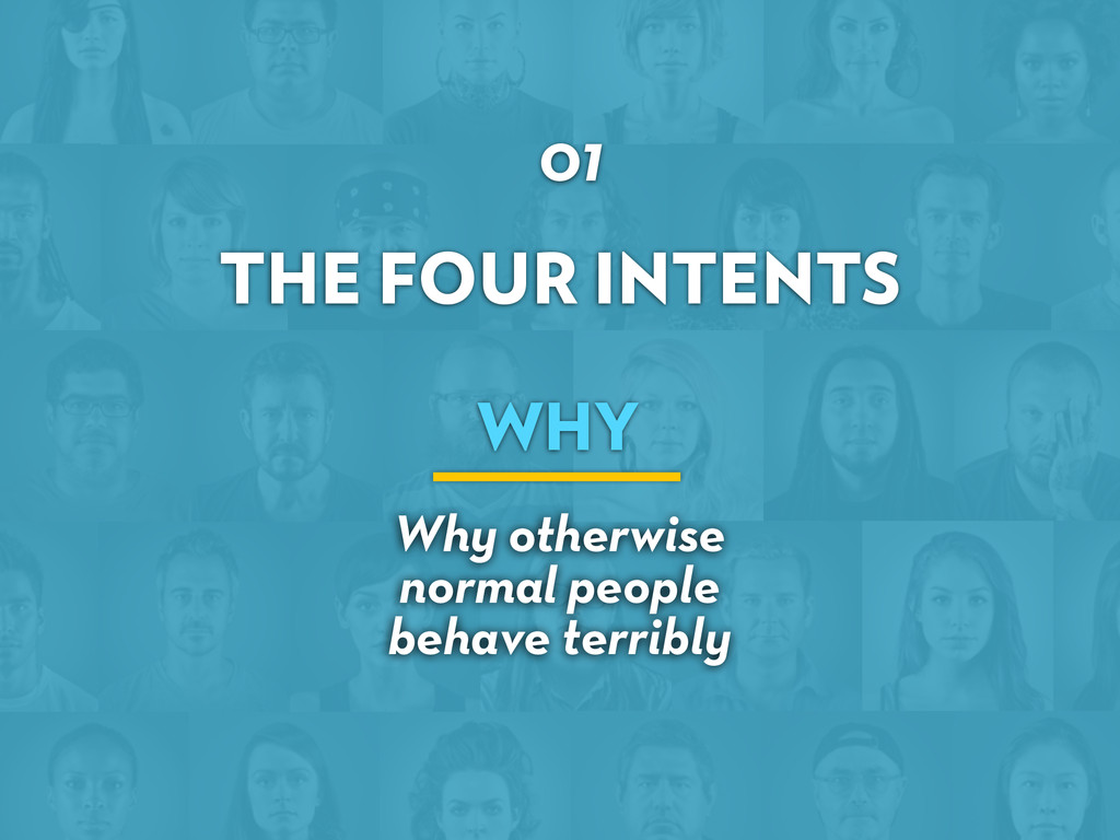 THE FOUR INTENTS 01 WHY Why otherwise normal pe...