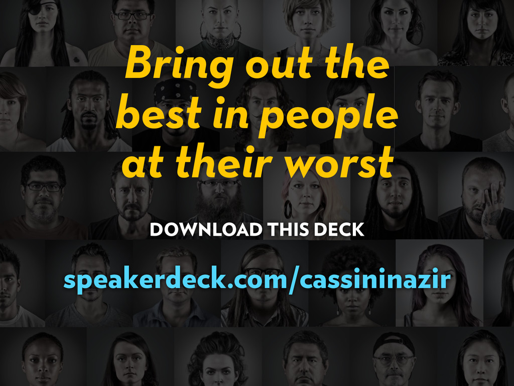 best in people Bring out the at their worst DOW...