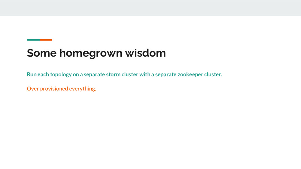 Some homegrown wisdom Run each topology on a se...