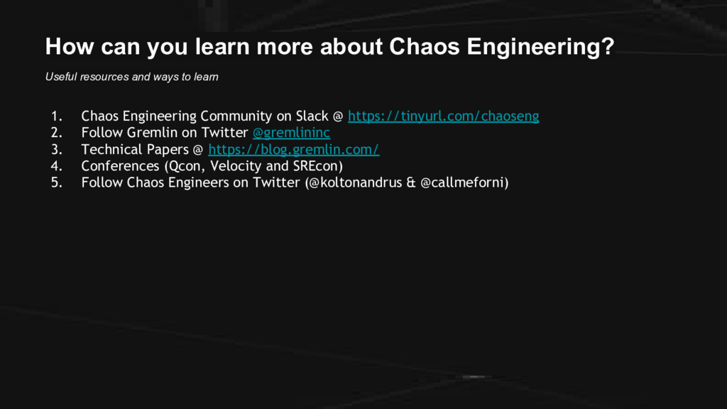 How can you learn more about Chaos Engineering?...