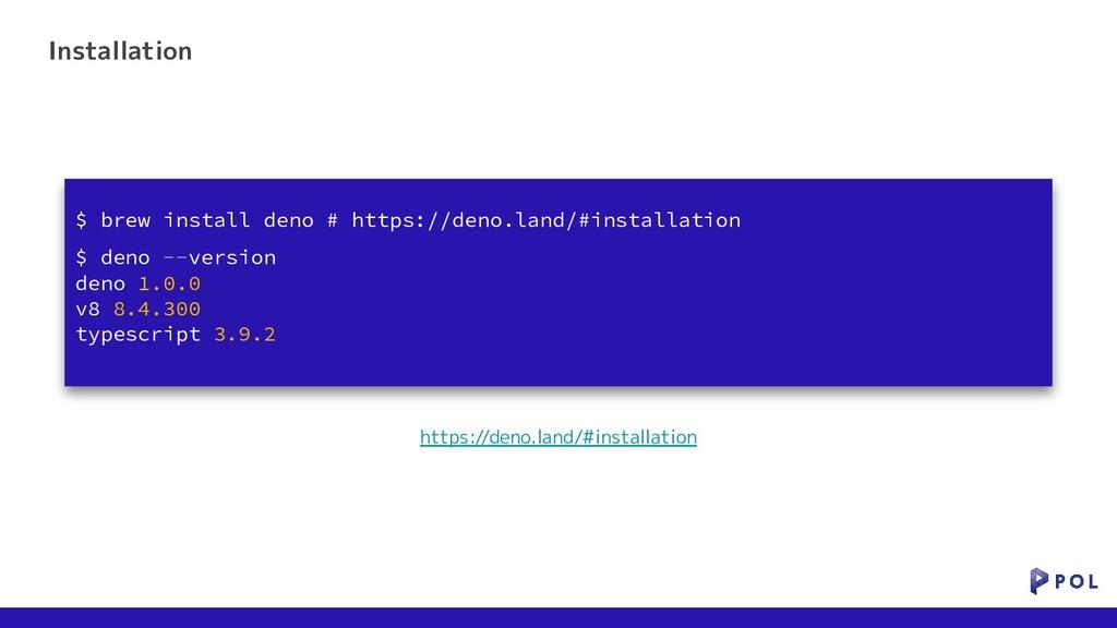 Installation https://deno.land/#installation $ ...
