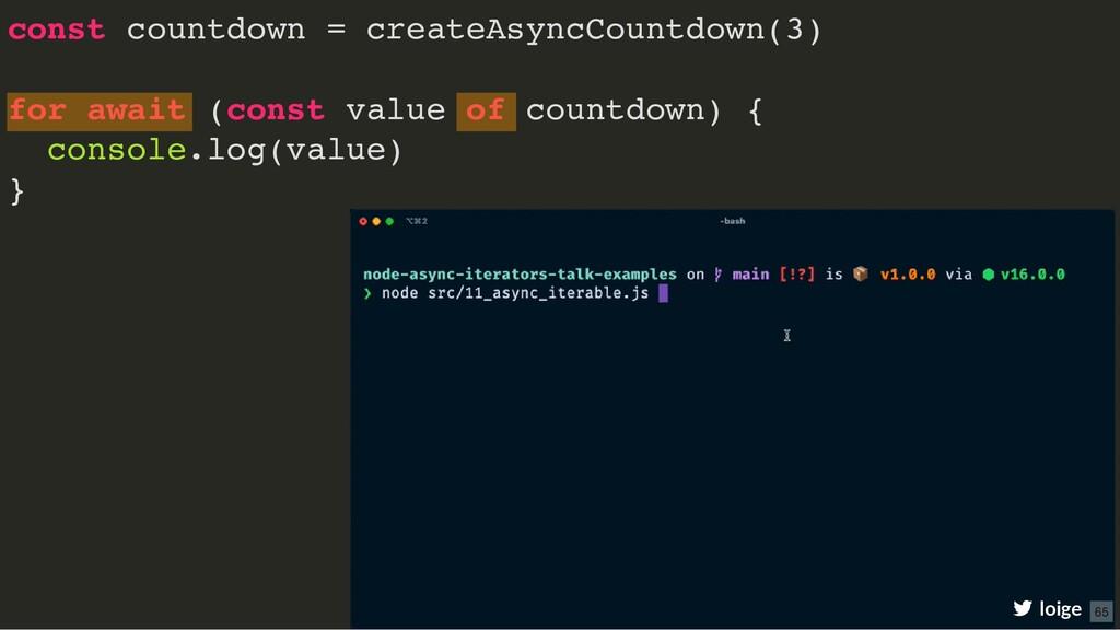 const countdown = createAsyncCountdown(3) for a...