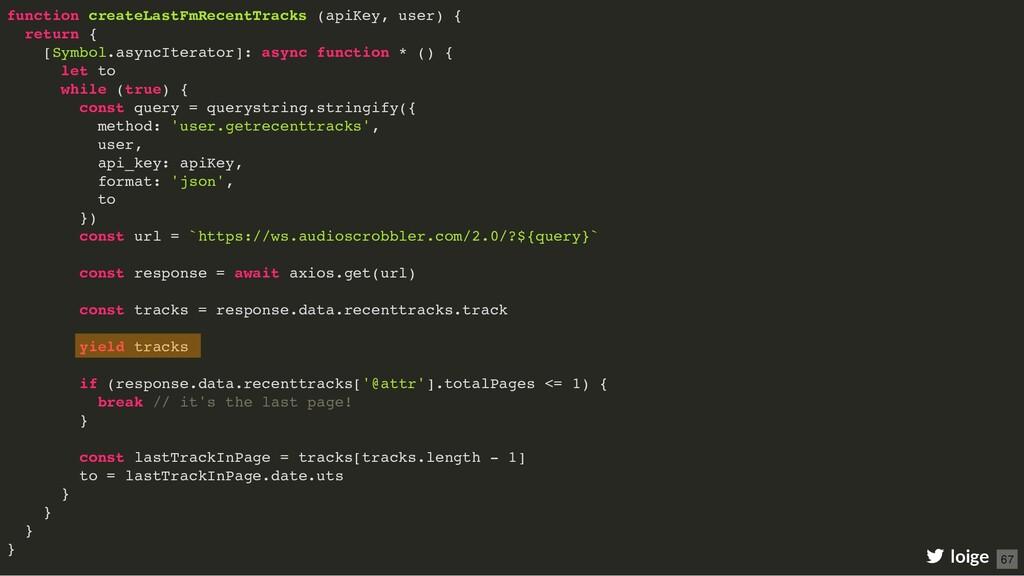 function createLastFmRecentTracks (apiKey, user...