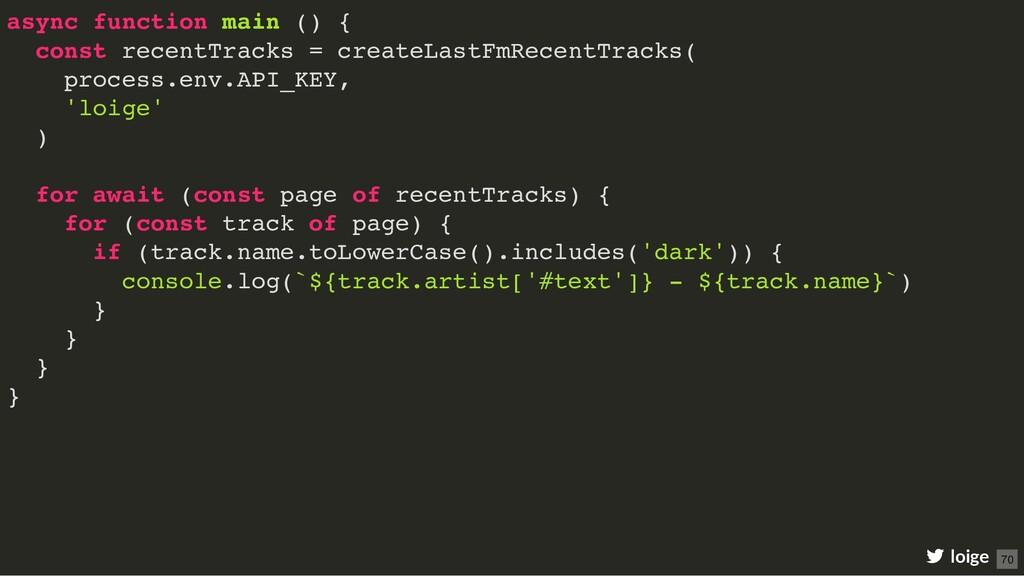 async function main () { const recentTracks = c...