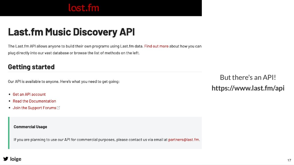 loige But there's an API! https://www.last.fm/a...