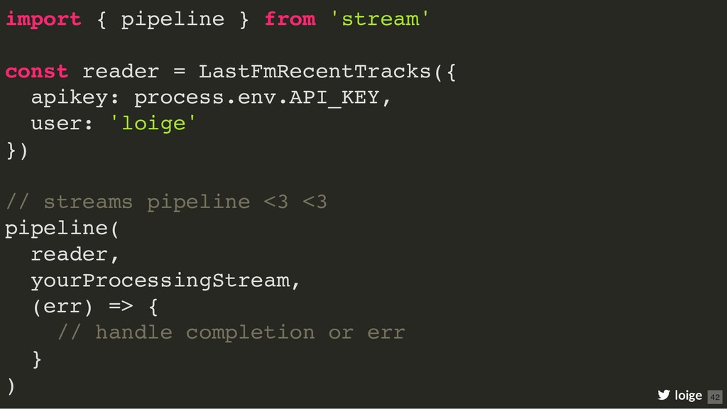 import { pipeline } from 'stream' const reader ...