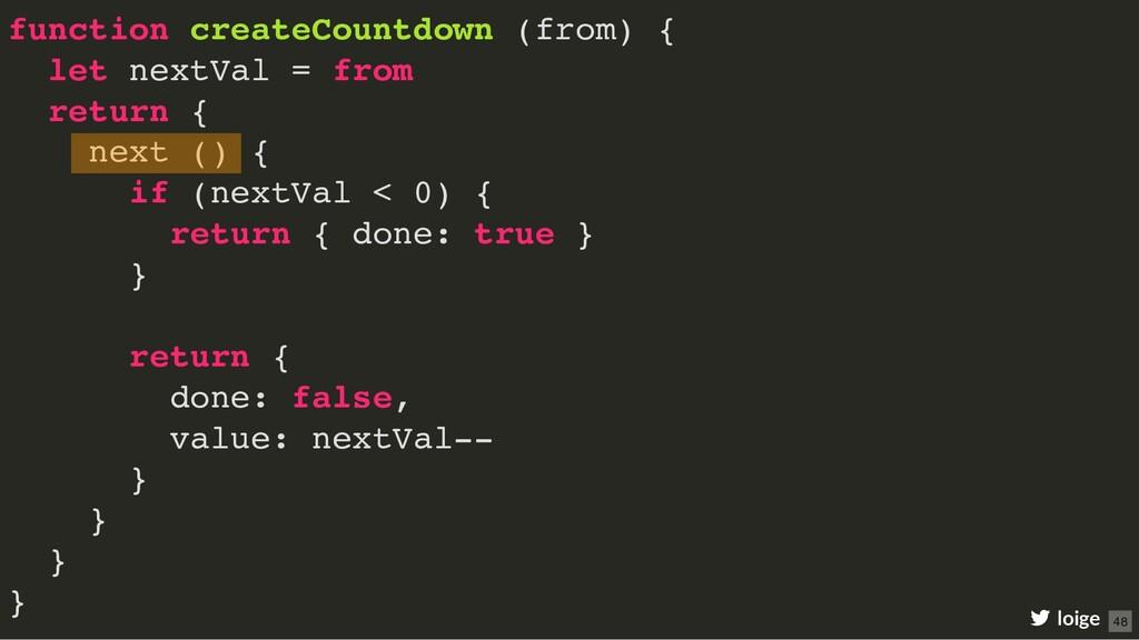 function createCountdown (from) { let nextVal =...