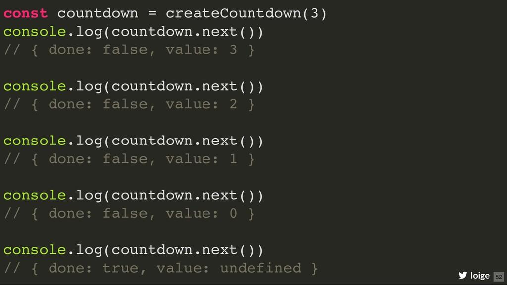 const countdown = createCountdown(3) console.lo...