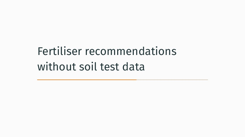 Fertiliser recommendations without soil test da...