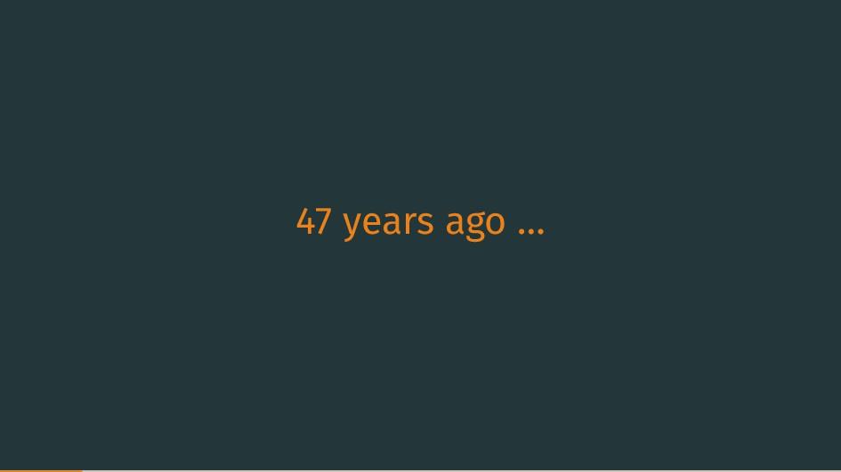 47 years ago …