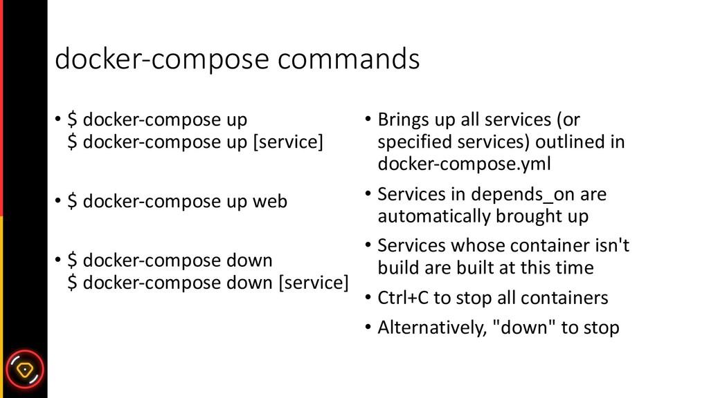 docker-compose commands • $ docker-compose up $...