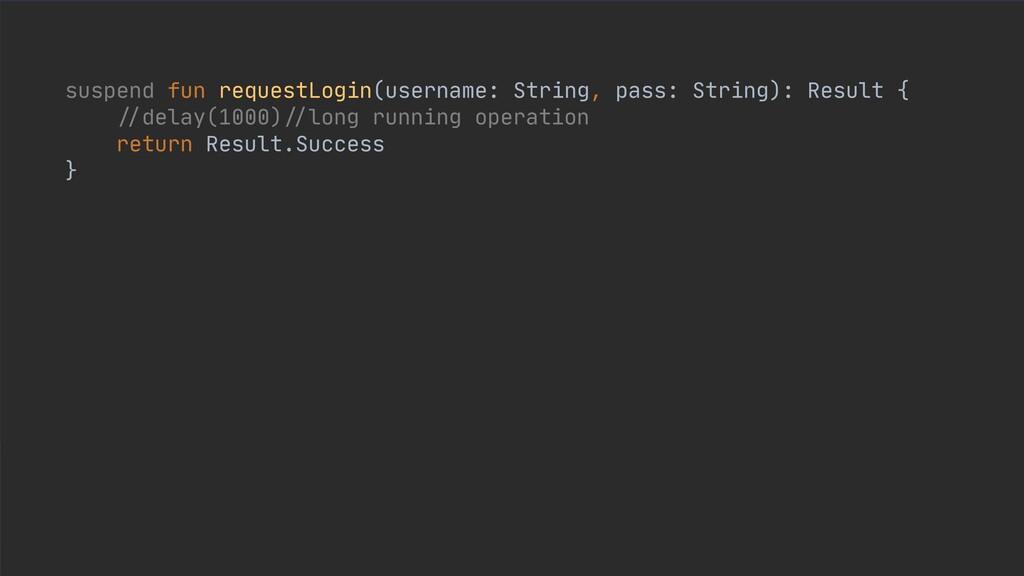 suspend fun requestLogin(username: String, pass...