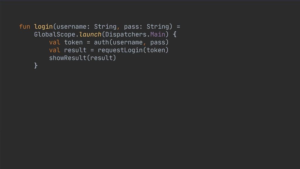 fun login(username: String, pass: String) =  Gl...