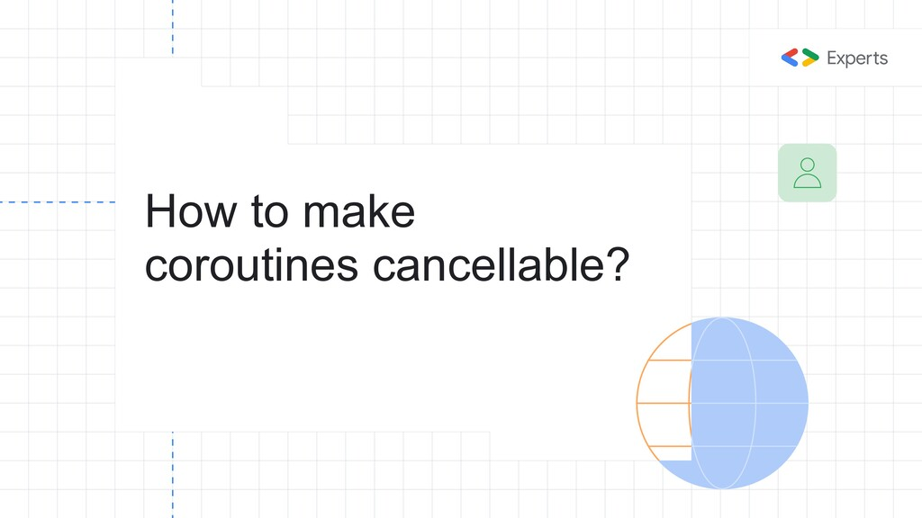 How to make coroutines cancellable?