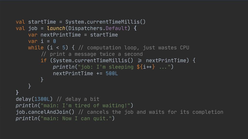 val startTime = System.currentTimeMillis()  val...