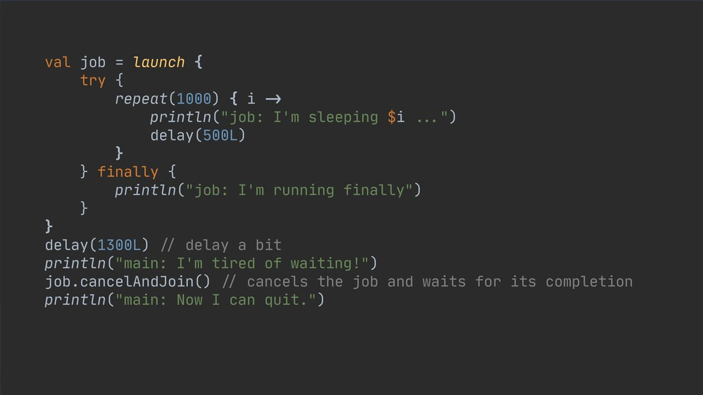 val job = launch {  try {  repeat(1000) { i -> ...