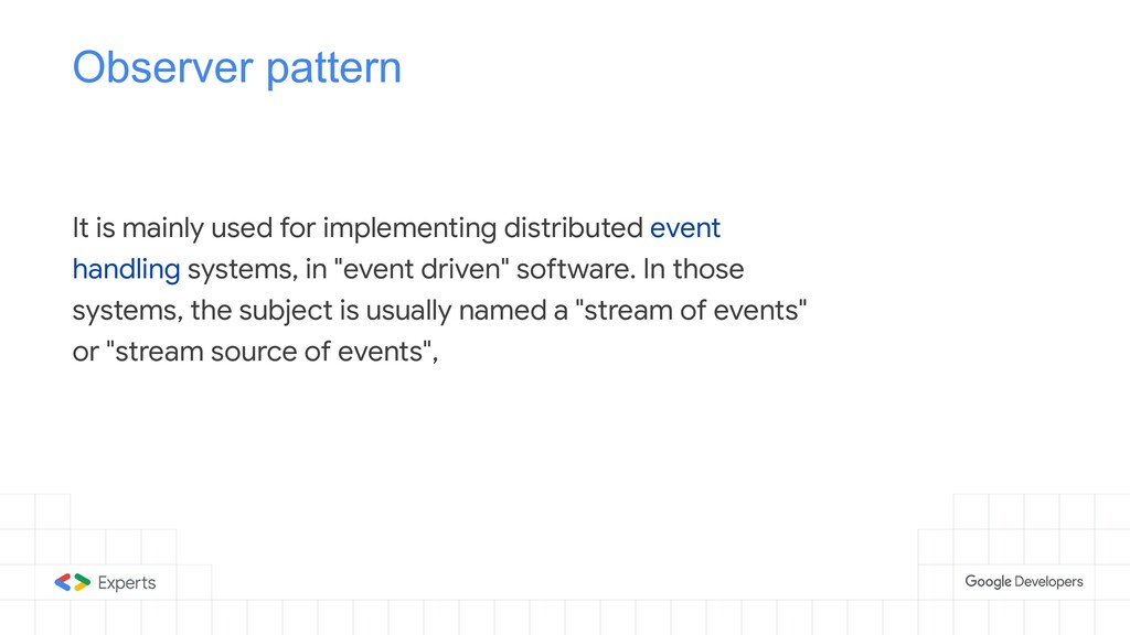 Observer pattern It is mainly used for implemen...