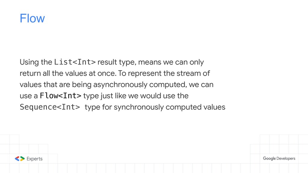 Flow Using the List<Int> result type, means we ...