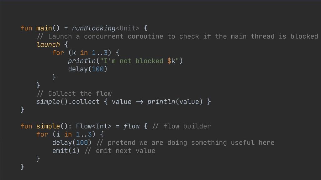 fun main() = runBlocking<Unit> {  / / Launch a ...