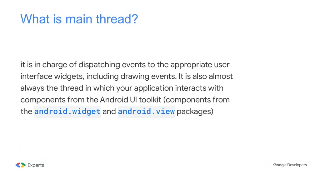 What is main thread? it is in charge of dispatc...