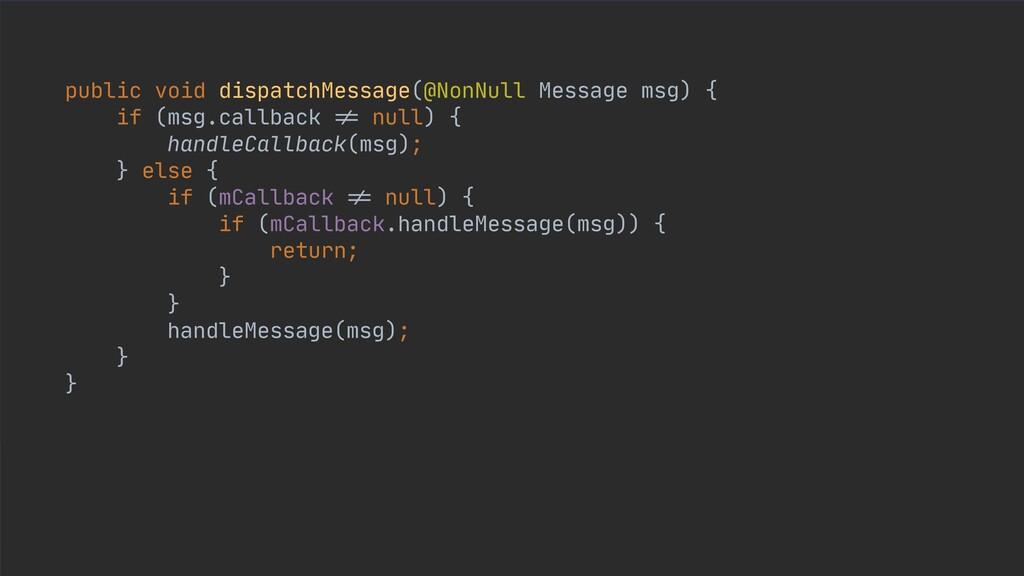 public void dispatchMessage(@NonNull Message ms...