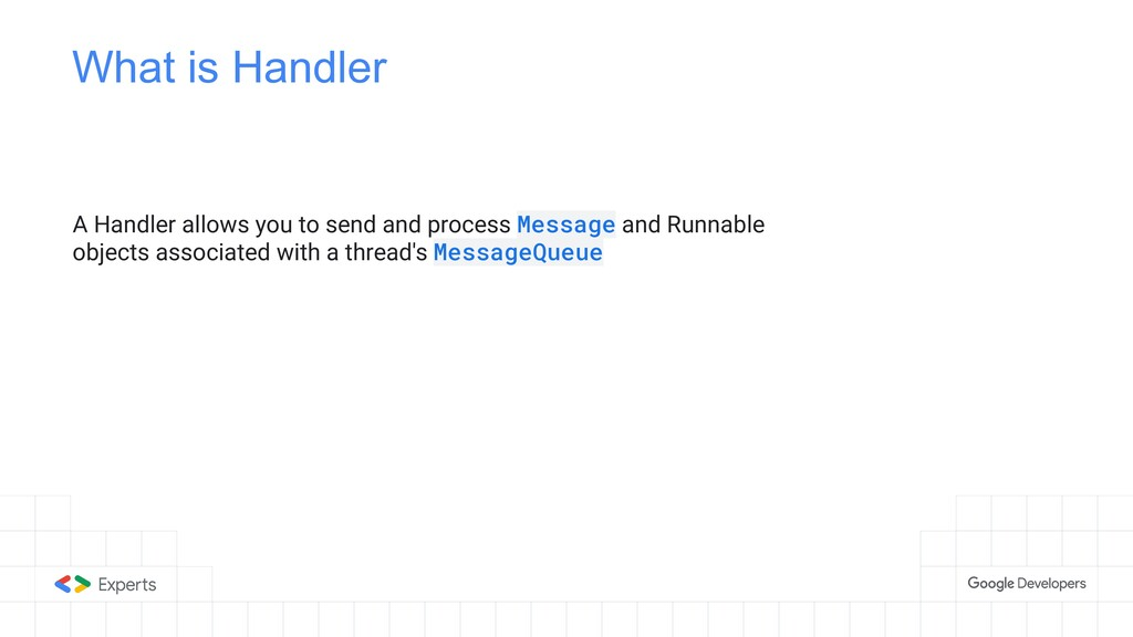 What is Handler A Handler allows you to send an...