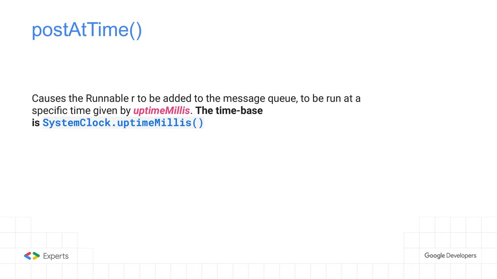 postAtTime() Causes the Runnable r to be added ...