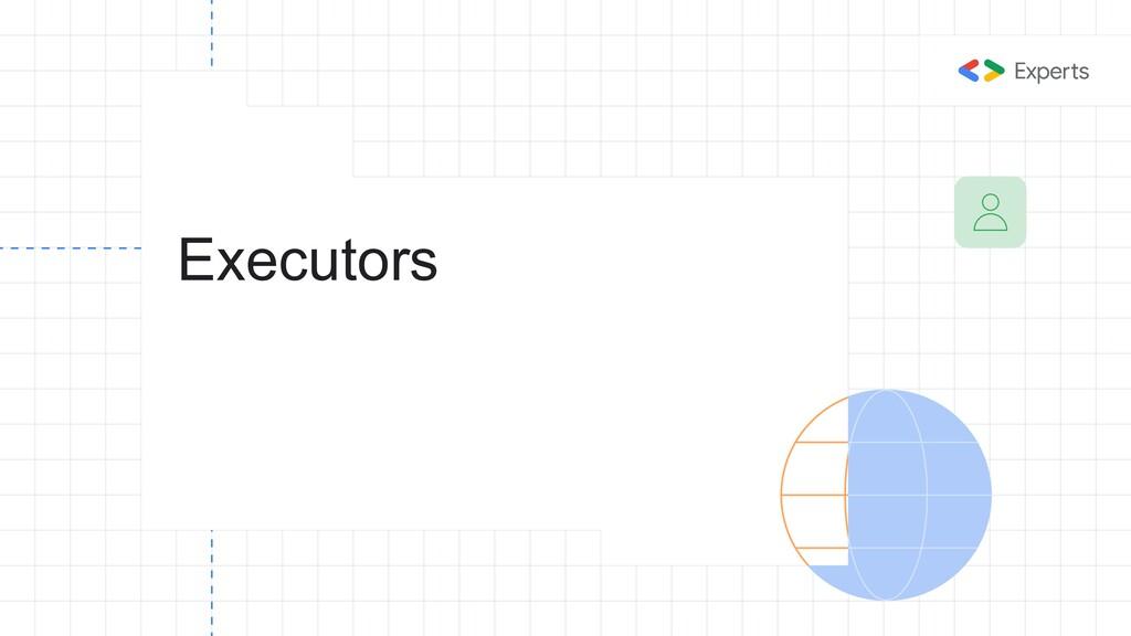 Executors