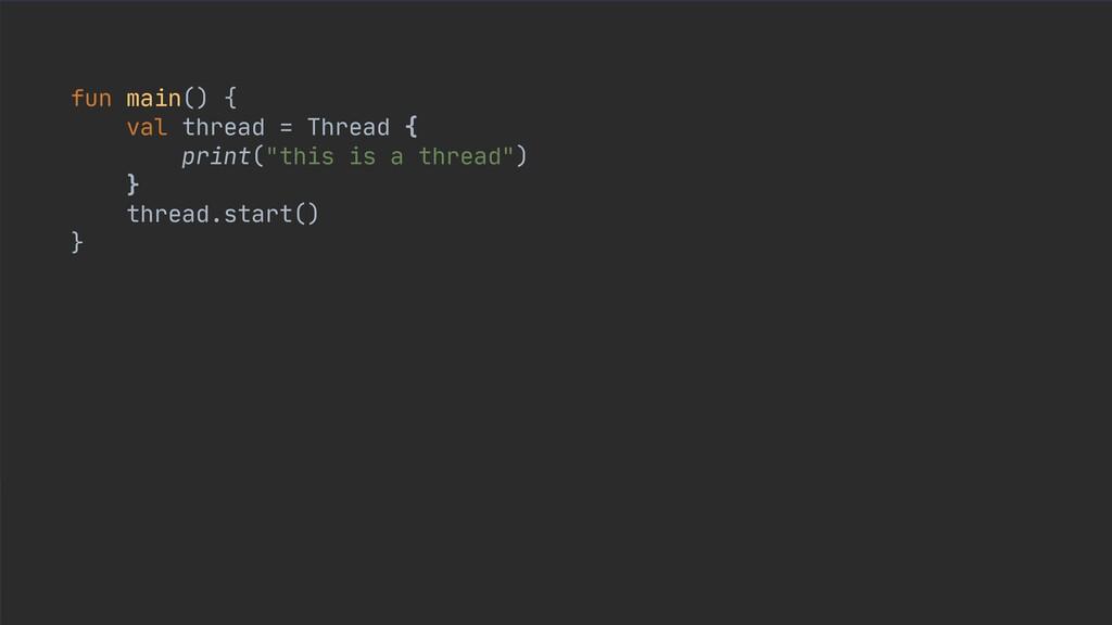 """fun main() {  val thread = Thread {  print(""""thi..."""