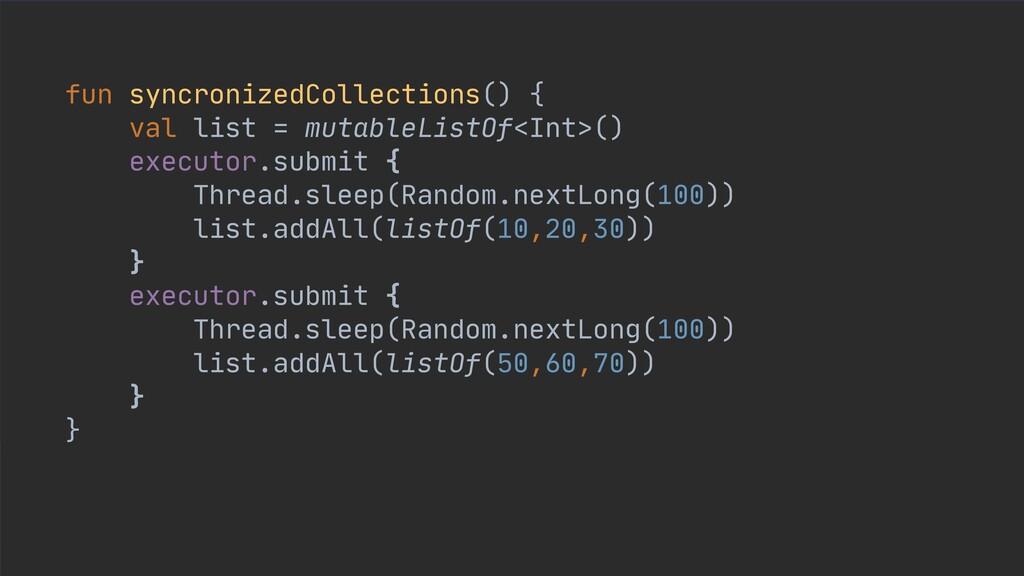 fun syncronizedCollections() {  val list = muta...