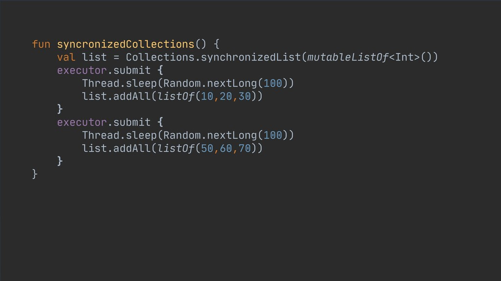 fun syncronizedCollections() {  val list = Coll...