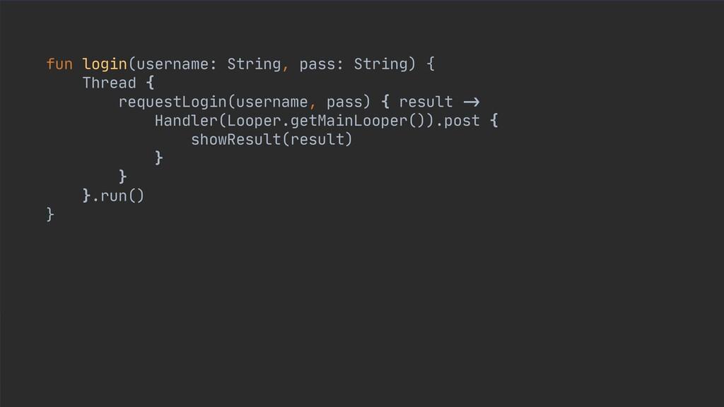 fun login(username: String, pass: String) {  Th...