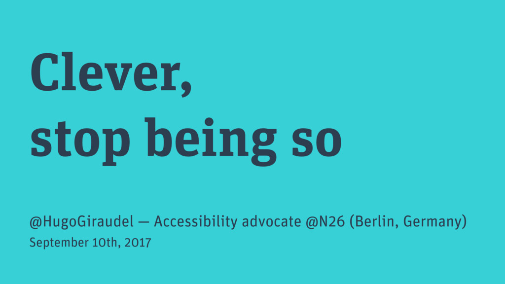Clever, stop being so @HugoGiraudel — Accessibi...