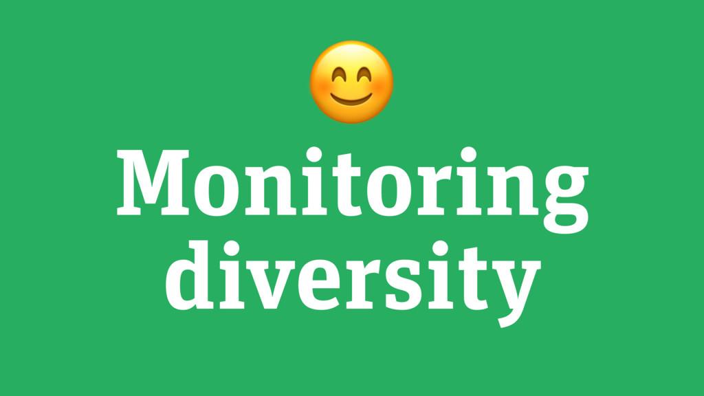 Monitoring diversity
