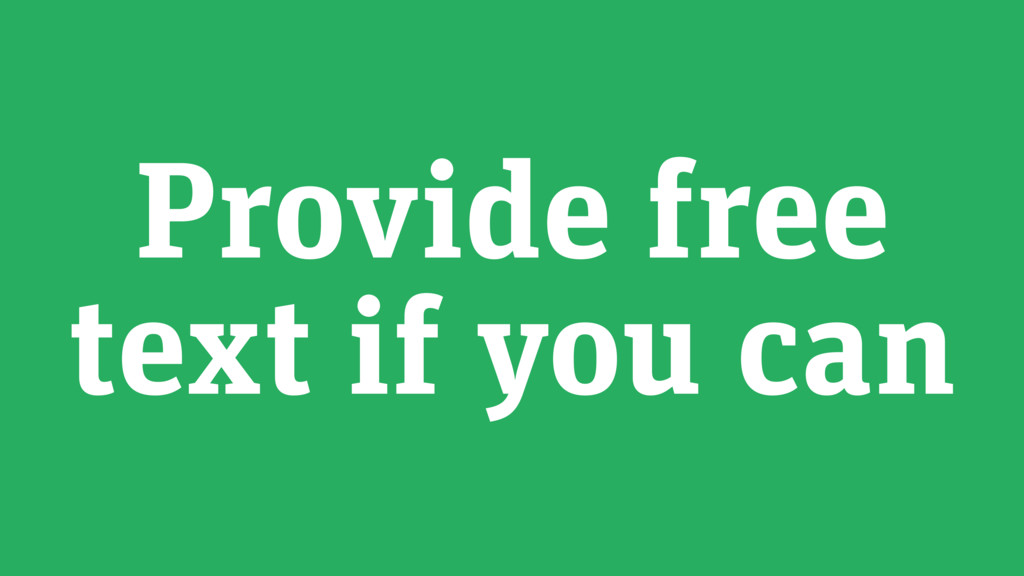 Provide free text if you can