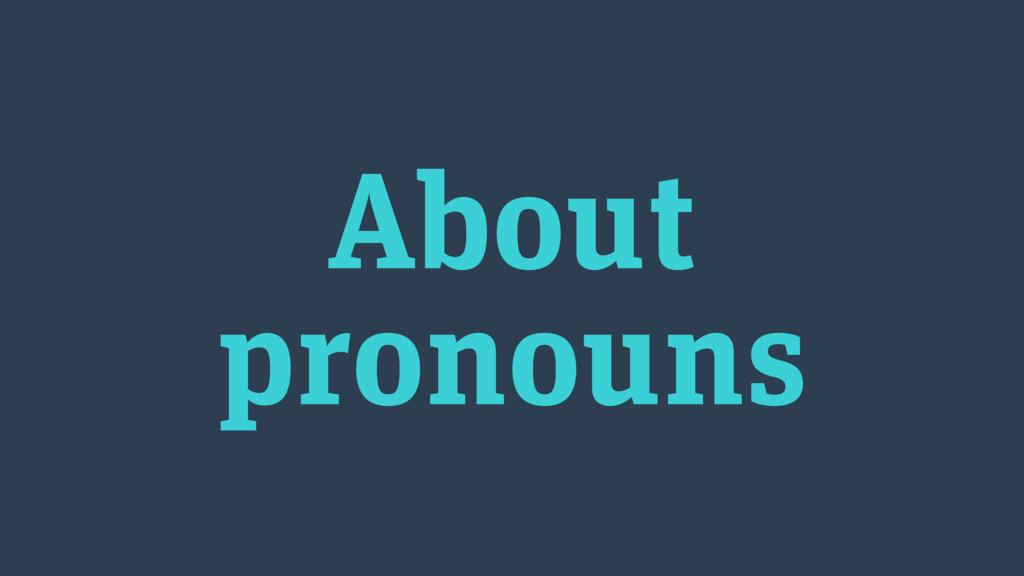 About pronouns