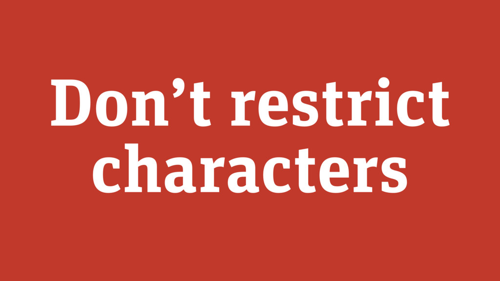Don't restrict characters