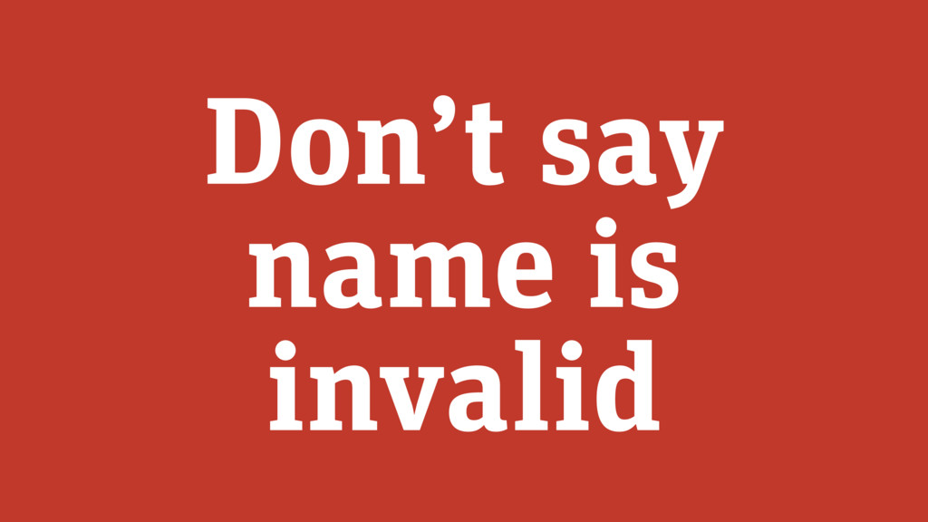Don't say name is invalid