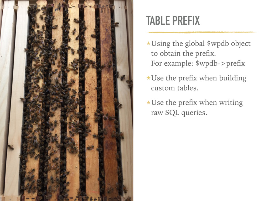 TABLE PREFIX ★Using the global $wpdb object to ...