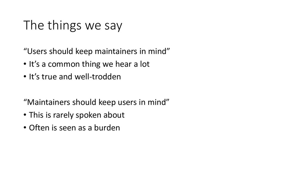 """The things we say """"Users should keep maintainer..."""
