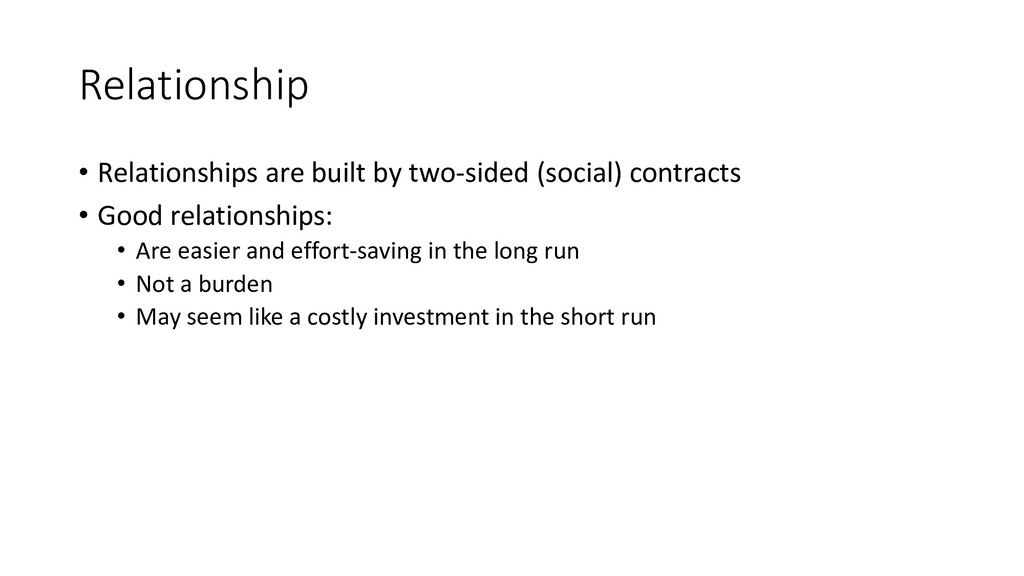 Relationship • Relationships are built by two-s...