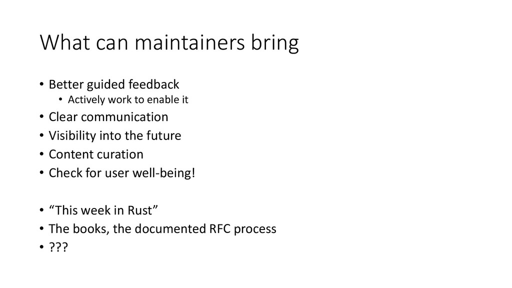 What can maintainers bring • Better guided feed...