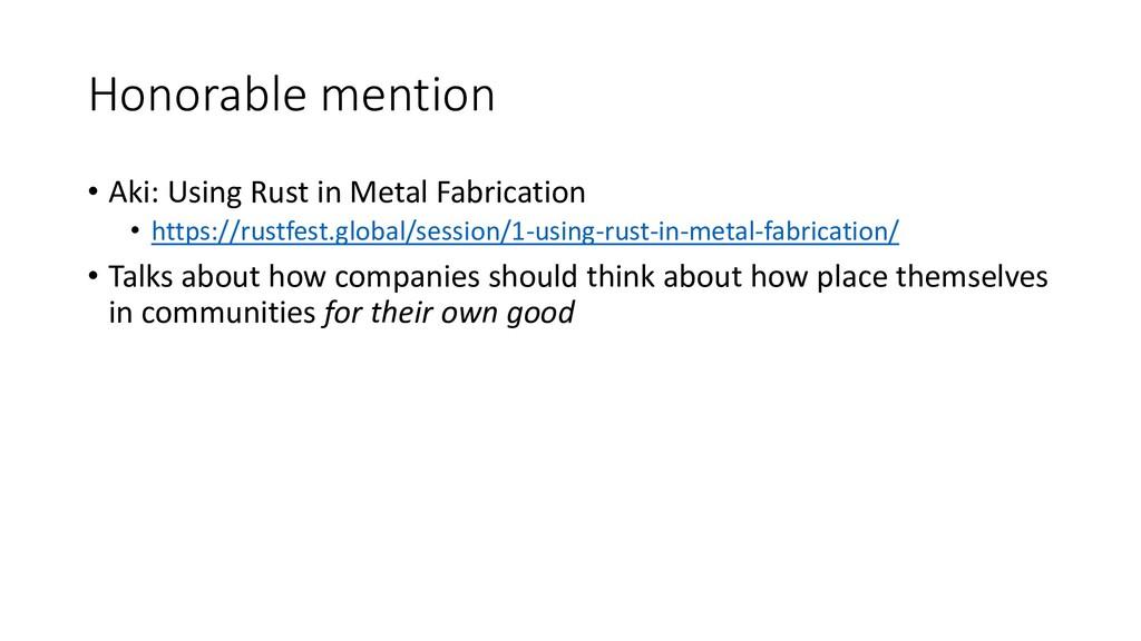 Honorable mention • Aki: Using Rust in Metal Fa...