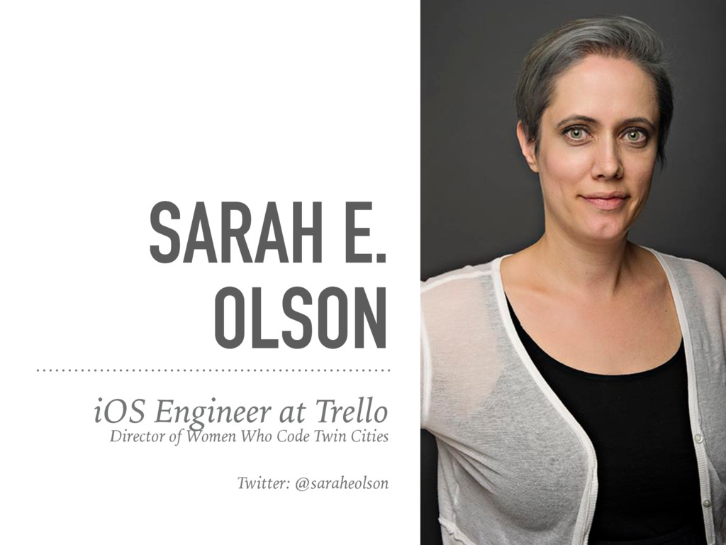 SARAH E. OLSON iOS Engineer at Trello Director ...