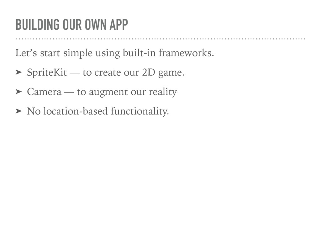 BUILDING OUR OWN APP Let's start simple using b...